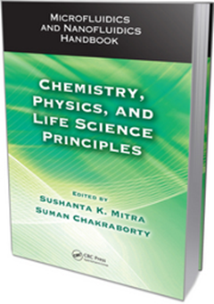 Microfluids and Nanofluidics Handbook: Chemistry, Physics, and Life Science Principles